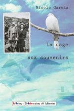 La cage aux souvenirs - Nicole Garcia