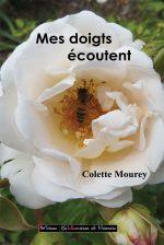 Mes doigts écoutent - Colette Mourey